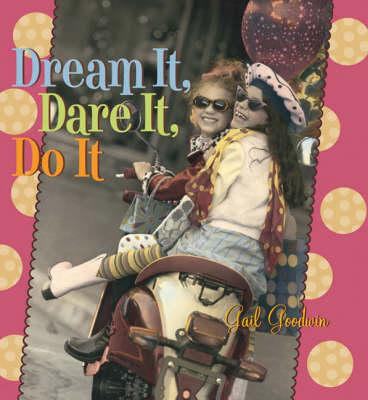 Dream it, Dare it, Do it