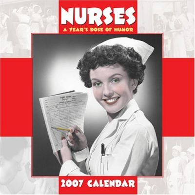 Nurses: A Year's Dose of Humor 2007 Calendar