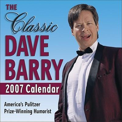 The Classic Dave Barry 2007 Calendar