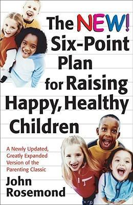 The New Six-Point Plan for Raising Happy, Healthy Children