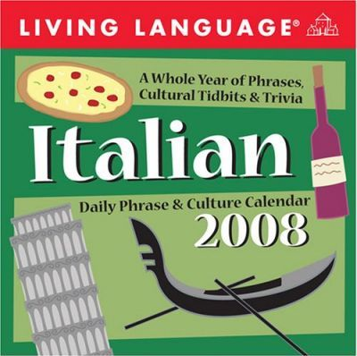 Living Language: Italian 2008 Daily Phrase & Culture Calendar
