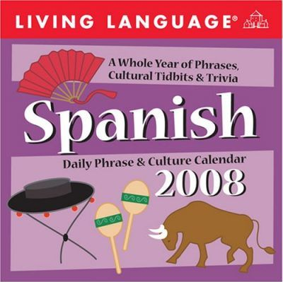 Living Language: Spanish 2008 Day-To-Day Calendar