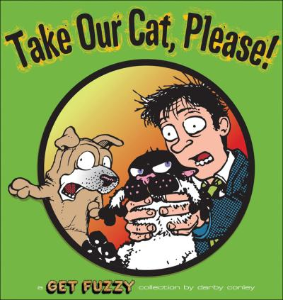 """Take Our Cat, Please!: A """"Get Fuzzy"""" Collection"""