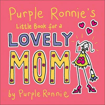 Purple Ronnie's Little Book for a Lovely Mom
