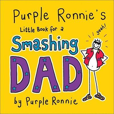 Purple Ronnie's Little Book for a Smashing Dad