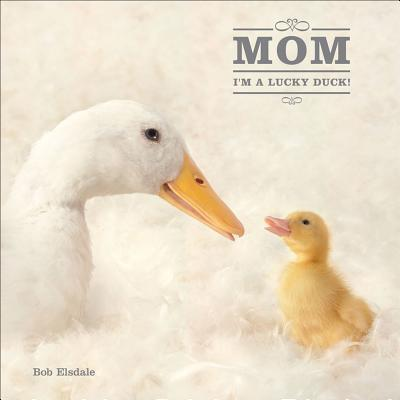 Mom, I'm a Lucky Duck