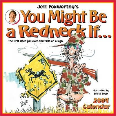 Jeff Foxworthy's You Might Be a Redneck If...Wall Calendar