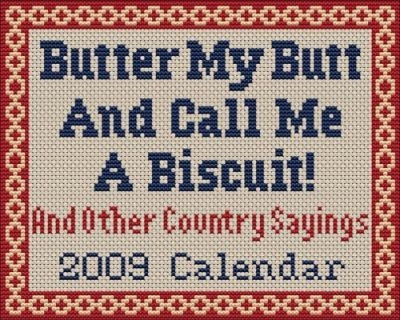 Butter My Butt and Call Me a Biscuit! Calendar