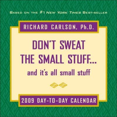Don't Sweat the Small Stuff... and It's All Small Stuff Calendar
