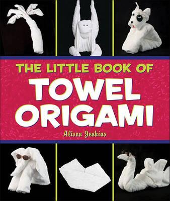 The Little Book of Towel Origami