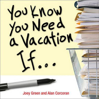 You Know You Need a Vacation If...