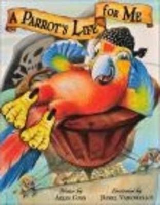 A Parrot's Life for Me