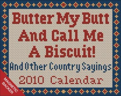 Butter My Butt and Call ME a Biscuit! 2010 Mdtd