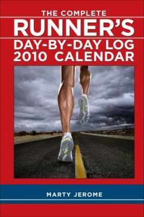 Complete Runner's Day-by-Day Log, the 2010 D