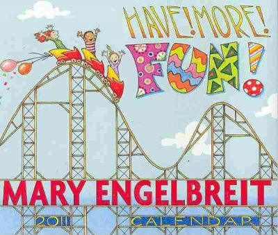 Have! More! Fun! (Mary Engelbreight) 2011