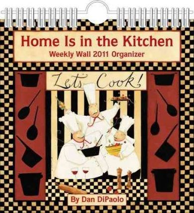 Home is in the Kitchen (Dan DiPaolo) 2011 Wall Planner