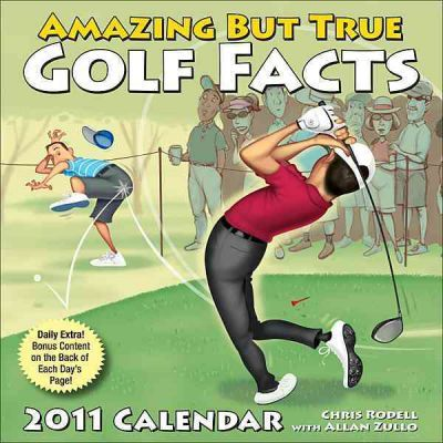 Amazing But True Golf Facts 2011