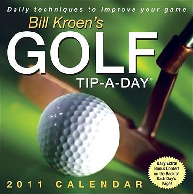 Golf Tip a Day, Bill Kroen 2011