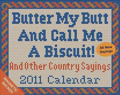 Butter My Butt and Call Me a Biscuit 2011