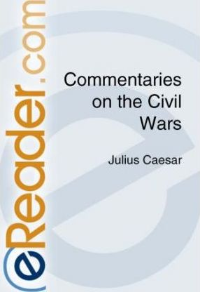 Commentaries on the Civil Wars