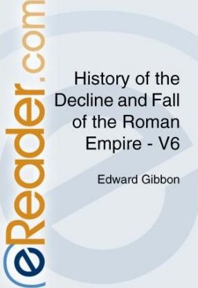 History of the Decline and Fall of the Roman Empire - V6