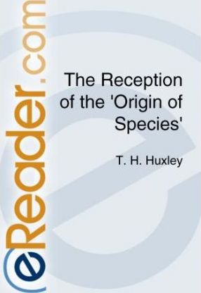 "The Reception of ""The Origin of Species"""