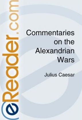 Commentaries on the Alexandrian Wars