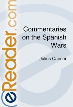 Commentaries on the Spanish Wars