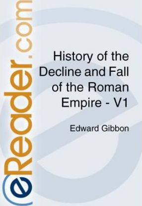 History of the Decline and Fall of the Roman Empire - V1