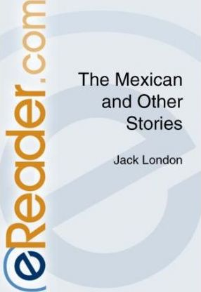 The Mexican and Other Stories