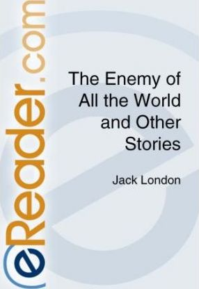 The Enemy of All the World and Other Stories