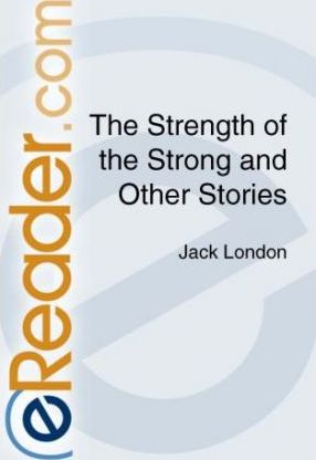 The Strength of the Strong and Other Stories