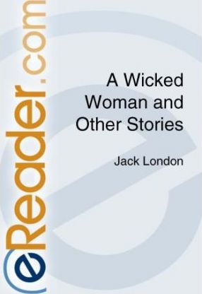 A Wicked Woman and Other Short Stories/Sketches
