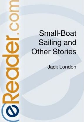 Small-Boat Sailing and Other Stories