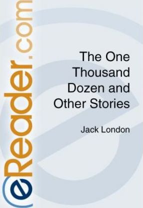The One Thousand Dozen and Other Stories