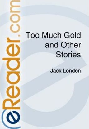 Too Much Gold and Other Stories