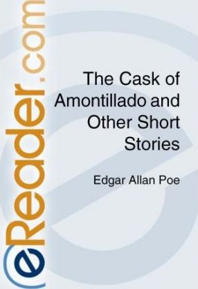 The Cask of Amontillado and Other Short Stories