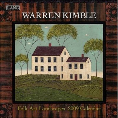 Warren Kimble Folk Art Landscapes 2009 Calendar