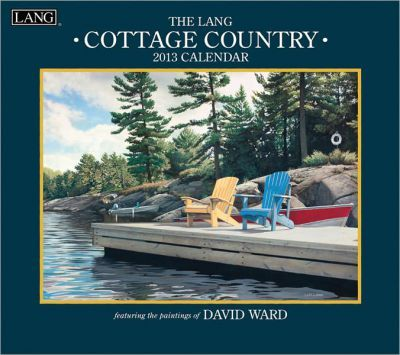 The Lang Cottage Country 2013 Calendar