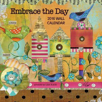 Embrace the Day 2016 Calendar