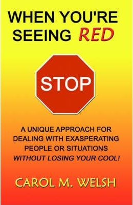 When You're Seeing Red STOP