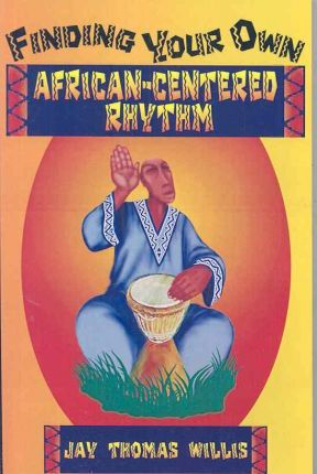 Finding Your Own African-Centered Rhythm