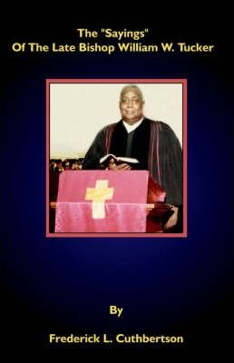 The Sayings of the Late Bishop William W. Tucker