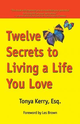 Twelve Secrets to Living a Life You Love