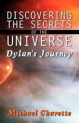 Discovering the Secrets of the Universe - Dylan's Journey