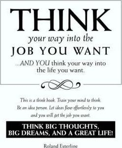 Think Your Way Into the Job You Want