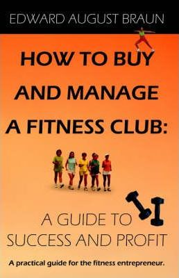 How To Buy and Manage a Fitness Club