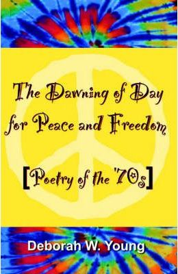 The Dawning of Day for Peace & Freedom