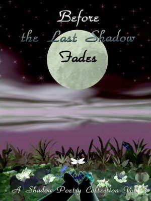 Before the Last Shadow Fades