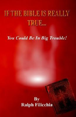 If the Bible Is Really True.You Could Be in Big Trouble